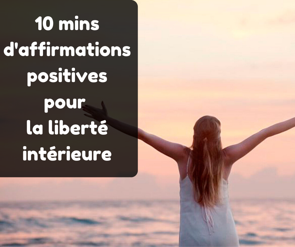 affirmations positives mp3 pour se sentir libre liberté